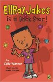EllRay Jakes Is a Rock Star (EllRay Jakes Series #2)