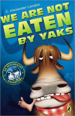 We Are Not Eaten by Yaks (Accidental Adventure Series #1)