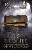 Book Cover Image. Title: The Lost Stories (Ranger's Apprentice Series #11), Author: John Flanagan