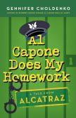 Book Cover Image. Title: Al Capone Does My Homework (Tales from Alcatraz Series #3), Author: Gennifer Choldenko