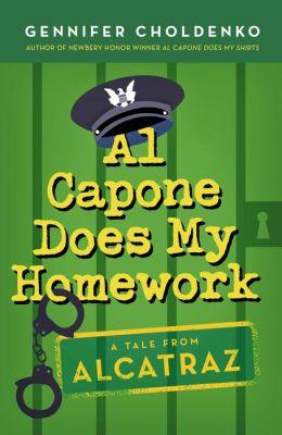 Al Capone Does My Homework (Tales from Alcatraz Series #3)