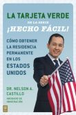 Book Cover Image. Title: Como conseguir tu Green Card Hecho facil!, Author: Nelson Castillo