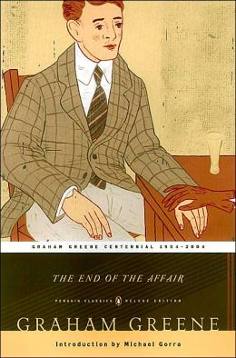 The End of the Affair: (Penguin Classics Deluxe Edition)