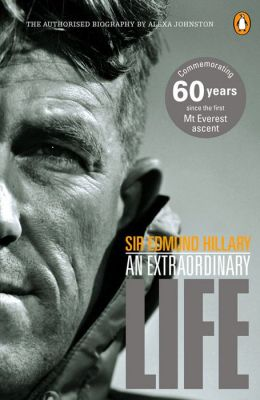 Sir Edmund Hillary: An Extraordinary Life