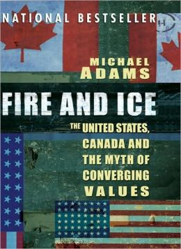 Fire and Ice: The United States, Canada and the Myth of Converging Values