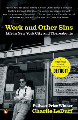 Work and Other Sins: Life in New York City and Thereabouts