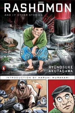 Rashomon and Seventeen Other Stories: (Penguin Classics Deluxe Edition)