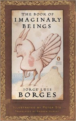The Book of Imaginary Beings (Classics Deluxe Edition): (Penguin Classics Deluxe Edition)