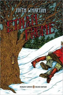 Ethan Frome: (Penguin Classics Deluxe Edition)