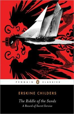 The Riddle of the Sands: A Record of Secret Service (Penguin Classics Series)