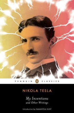 My Inventions And Other Writings By Nikola Tesla