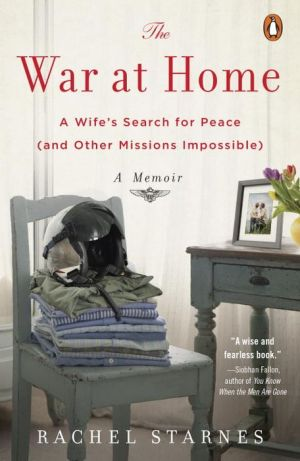 The War at Home: A Wife's Search for Peace (and Other Missions Impossible): A Memoir