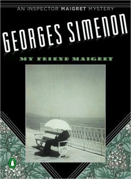 My Friend Maigret (Maigret Series #31)