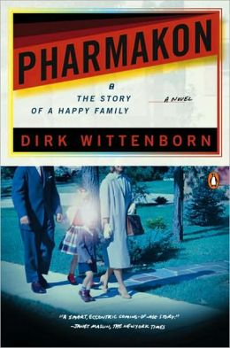 Pharmakon, or The Story of a Happy Family Dirk Wittenborn