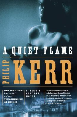 A Quiet Flame (Bernie Gunther Series #5)