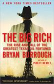 Book Cover Image. Title: The Big Rich:  The Rise and Fall of the Greatest Texas Oil Fortunes, Author: Bryan Burrough