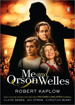 Me and Orson Welles: A Novel