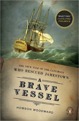 A Brave Vessel: The True Tale of the Castaways Who Rescued Jamestown