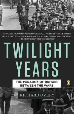 The Twilight Years: The Paradox of Britain Between the Wars