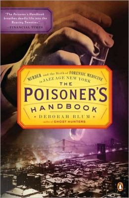 The Poisoner's Handbook - Murder and the Birth of Forensic Medicine in Jazz Age New York Unknown Author