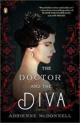 The Doctor and the Diva: A Novel
