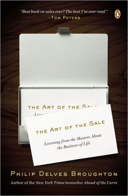 The Art of the Sale: Learning from the Masters About the Business of Life