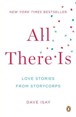All There Is: Love Stories from StoryCorps