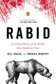 Book Cover Image. Title: Rabid:  A Cultural History of the World's Most Diabolical Virus, Author: Bill Wasik