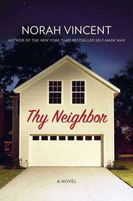 Thy Neighbor: A Novel
