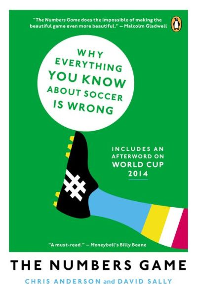 The Numbers Game: Why Everything You Know About Soccer Is Wrong
