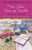 Book Cover Image. Title: Miss Julia Stirs Up Trouble:  A Novel, Author: Ann B. Ross