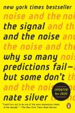 Book Cover Image. Title: The Signal and the Noise:  Why So Many Predictions Fail--but Some Don't, Author: Nate Silver