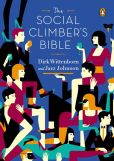 Book Cover Image. Title: The Social Climber's Bible:  A Book of Manners, Practical Tips, and Spiritual Advice for the Upwardly Mobile, Author: Dirk Wittenborn