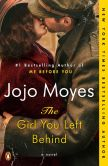 Book Cover Image. Title: The Girl You Left Behind:  A Novel, Author: Jojo Moyes
