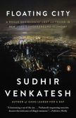 Book Cover Image. Title: Floating City:  A Rogue Sociologist Lost and Found in New York's Underground Economy, Author: Sudhir Venkatesh