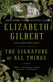 Book Cover Image. Title: The Signature of All Things, Author: Elizabeth Gilbert