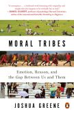 Book Cover Image. Title: Moral Tribes:  Emotion, Reason, and the Gap Between Us and Them, Author: Joshua Greene