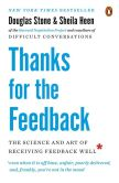 Book Cover Image. Title: Thanks for the Feedback:  The Science and Art of Receiving Feedback Well, Author: Douglas Stone
