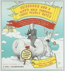 Heidegger and a Hippo Walk Through Those Pearly Gates: Using Philosophy (and Jokes!) to Explain Life, Death, the Afterlife, and Everything in Between