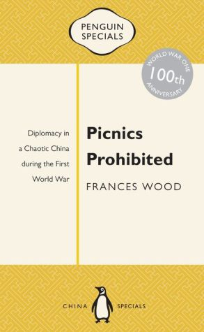 Picnics Prohibited: Diplomacy in a Chaotic China During the First World War