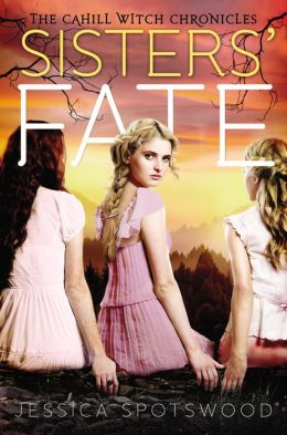 The Cahill Witches 03 - Sister's Fate - Jessica Spotswood