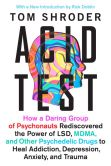 Book Cover Image. Title: Acid Test:  LSD, Ecstasy, and the Power to Heal, Author: Tom Shroder