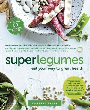 Superlegumes: Eat Your Way to Great Health