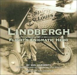 Lindbergh: Flight's Enigmatic Hero