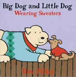 Big Dog and Little Dog Wearing Sweaters (Big Dog and Little Dog Series)