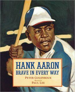 Hank Aaron: Brave in Every Way