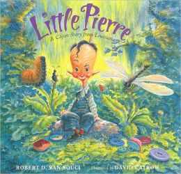 Little Pierre: A Cajun Story from Louisiana