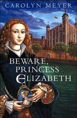 Beware, Princess Elizabeth (Young Royals Series)