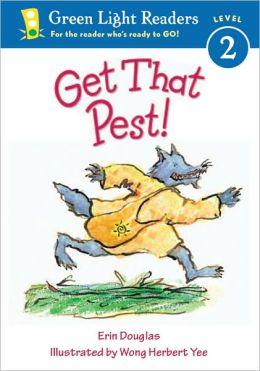 Get That Pest! Erin Douglas and Wong Herbert Yee