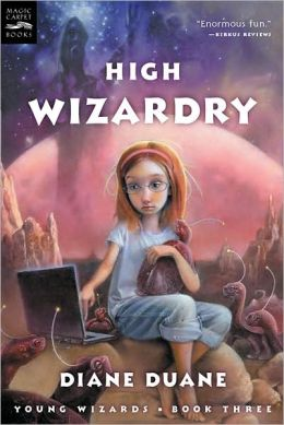 High Wizardry (digest): Young Wizards, Book Three